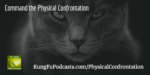Command The Physical Confrontation