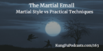 The Martial Email: Martial Style vs Practical Technique